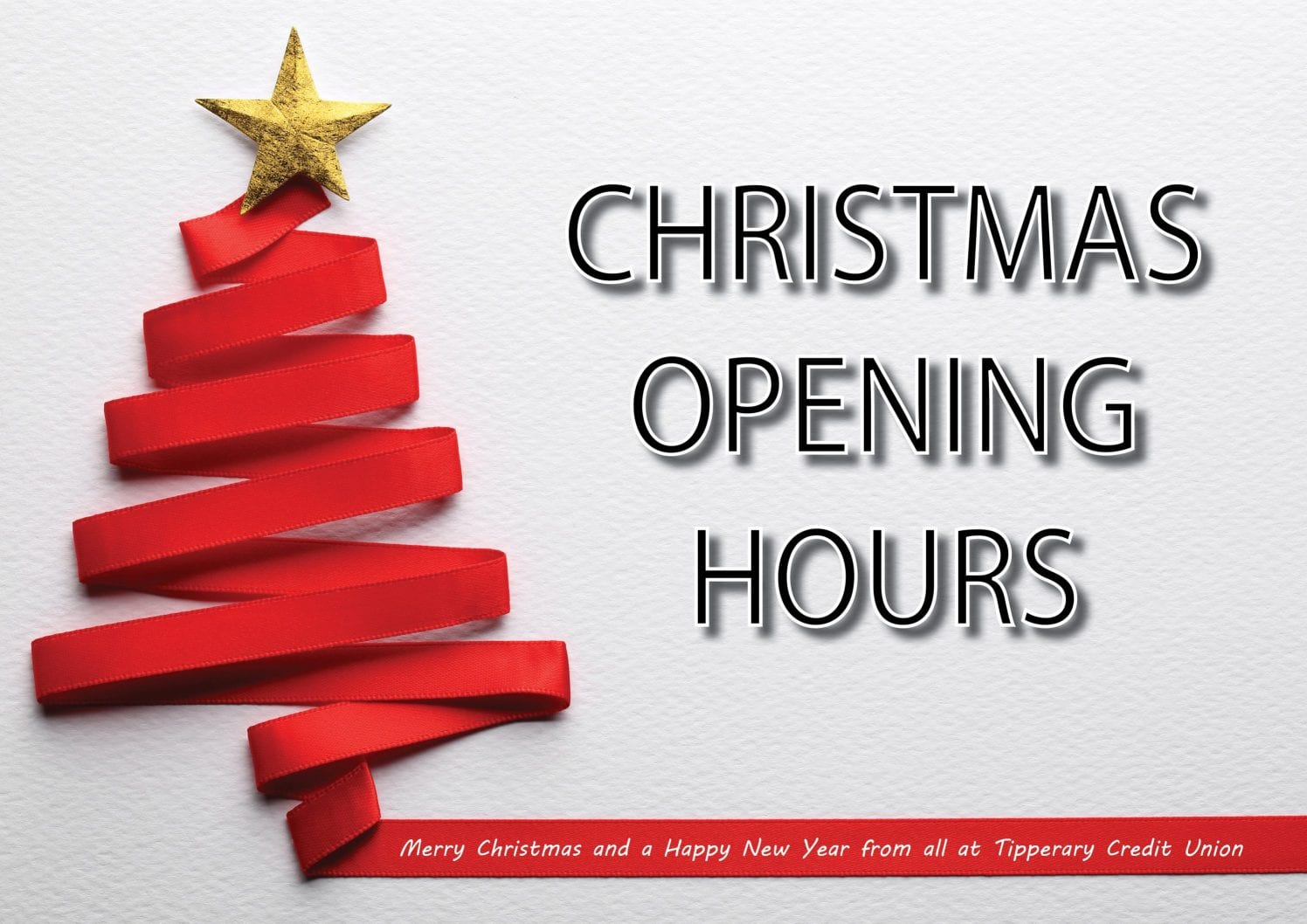 Christmas Hours.Christmas Opening Hours 2018 Tipperary Credit Union